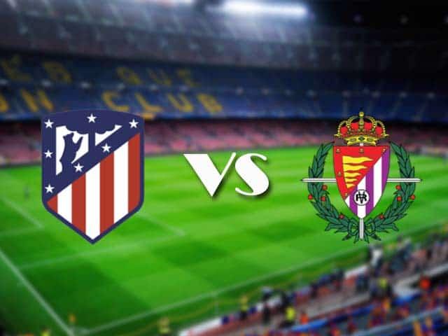 Soi kèo nhà cái Atl. Madrid vs Valladolid, 06/12/2020 - VĐQG Tây Ban Nha