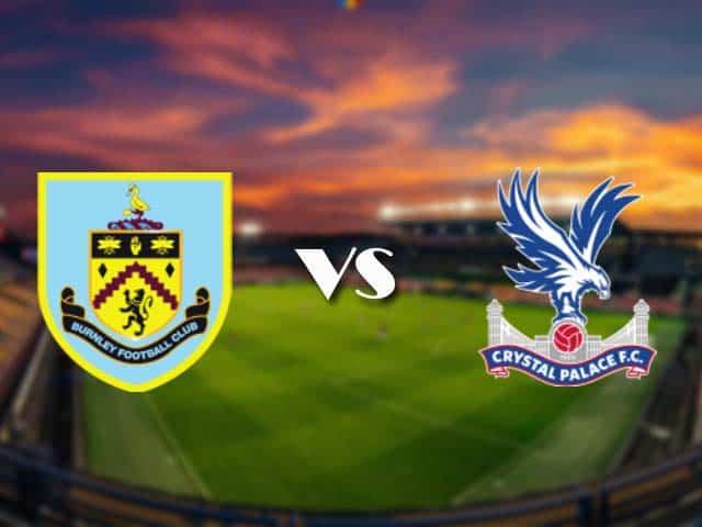 Soi kèo nhà cái Burnley vs Crystal Palace, 21/11/2020 - Ngoại Hạng Anh