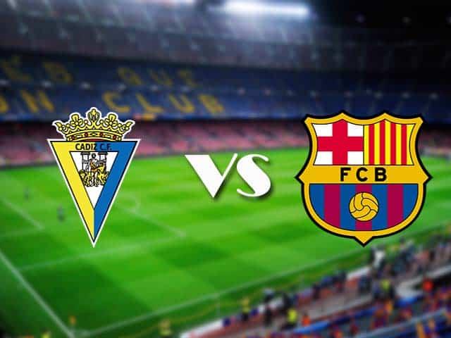 Soi kèo nhà cái Cadiz CF vs Barcelona, 06/12/2020 - VĐQG Tây Ban Nha
