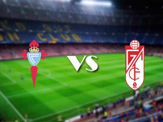 Soi kèo nhà cái Celta Vigo vs Granada CF, 29/11/2020 - VĐQG Tây Ban Nha