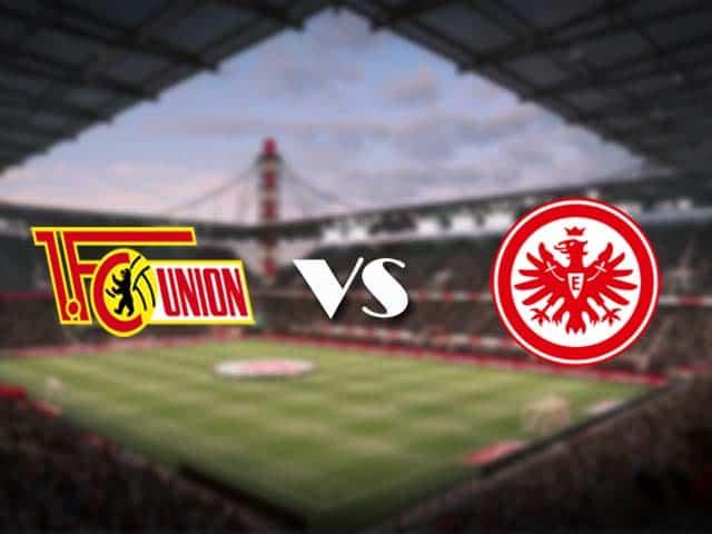 Soi kèo nhà cái Union Berlin vs Eintracht Frankfurt, 28/11/2020 - VĐQG Đức [Bundesliga]