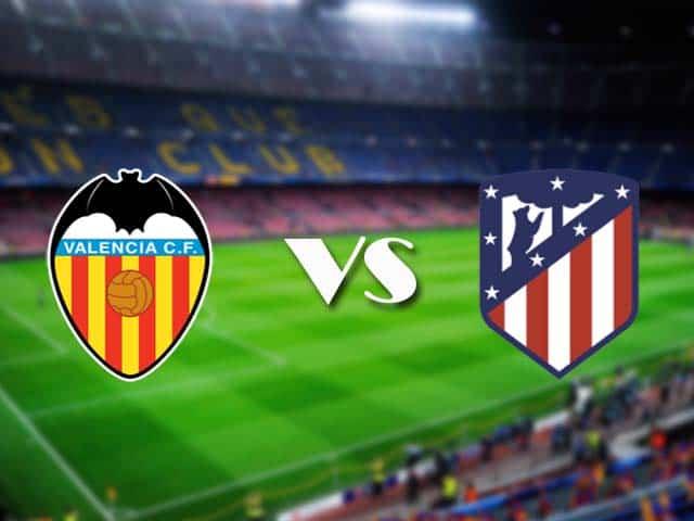 Soi kèo nhà cái Valencia vs Atl. Madrid, 29/11/2020 - VĐQG Tây Ban Nha