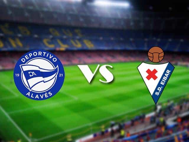 Soi kèo nhà cái Alaves vs Eibar, 24/12/2020 - VĐQG Tây Ban Nha