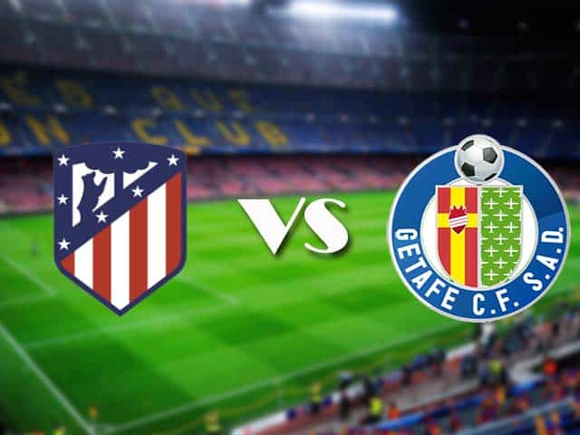Soi kèo nhà cái Atl. Madrid vs Getafe, 31/12/2020 - VĐQG Tây Ban Nha