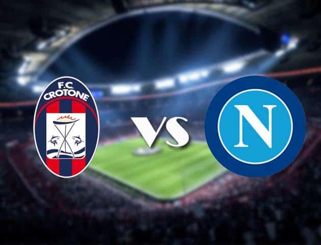 Soi kèo Crotone vs Napoli, 07/12/2020 - VĐQG Ý [Serie A]