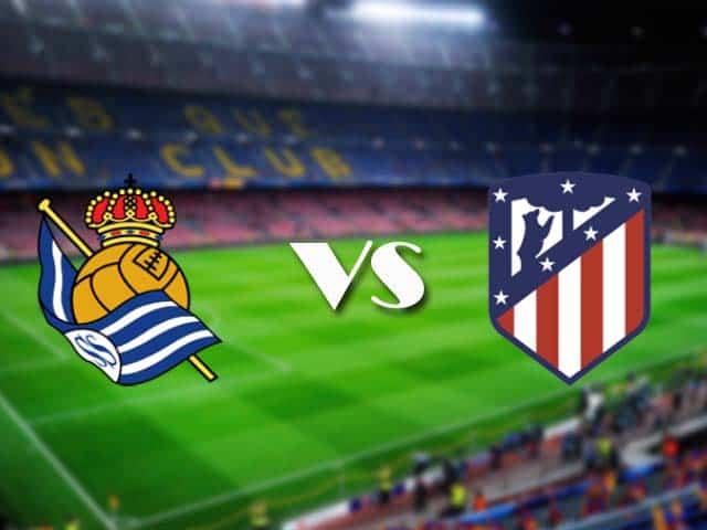 Soi kèo nhà cái Real Sociedad vs Atl. Madrid, 23/12/2020 - VĐQG Tây Ban Nha