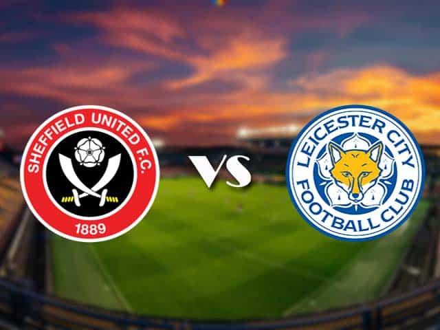 Soi kèo nhà cái Sheffield United vs Leicester City, 5/12/2020 - Ngoại Hạng Anh