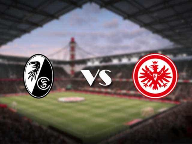 Soi kèo nhà cái Freiburg vs Eintracht Frankfurt, 21/1/2021 - VĐQG Đức [Bundesliga]