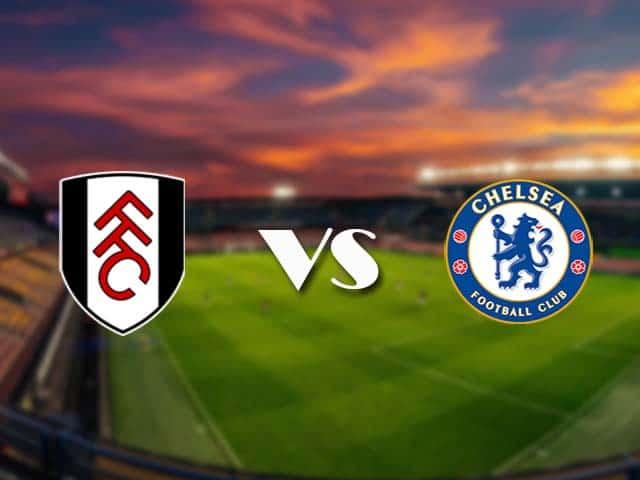 Soi kèo nhà cái Fulham vs Chelsea, 16/1/2021 - Ngoại Hạng Anh