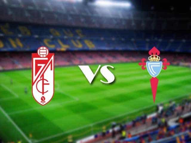 Soi kèo nhà cái Granada CF vs Celta Vigo, 1/2/2021 - VĐQG Tây Ban Nha