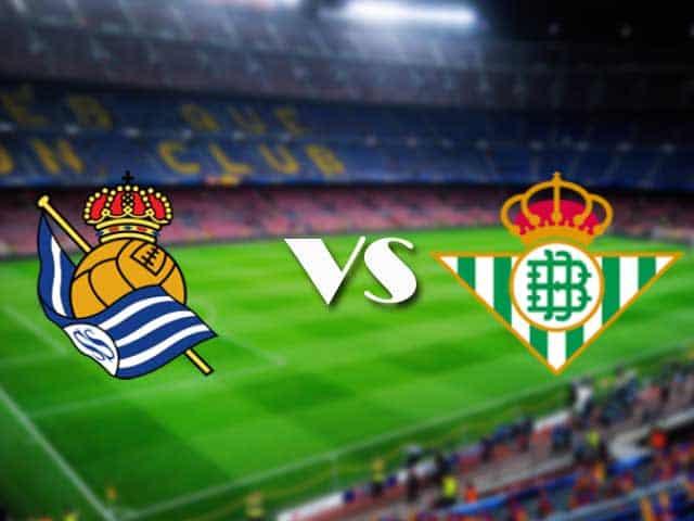 Soi kèo nhà cái Real Sociedad vs Real Betis, 24/01/2021 - VĐQG Tây Ban Nha