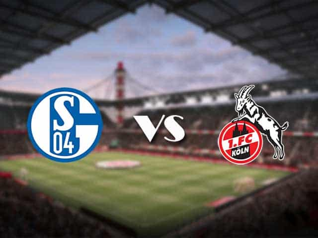 Soi kèo nhà cái Schalke 04 vs FC Koln, 21/1/2021 - VĐQG Đức [Bundesliga]