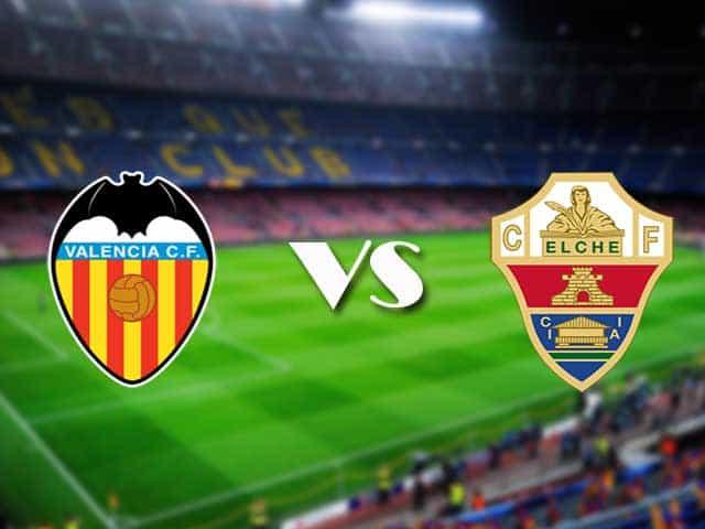 Soi kèo nhà cái Valencia vs Elche, 31/01/2021 - VĐQG Tây Ban Nha