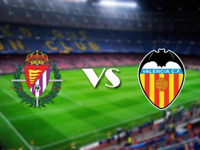 Soi kèo nhà cái Valladolid vs Valencia, 11/01/2021 - VĐQG Tây Ban Nha
