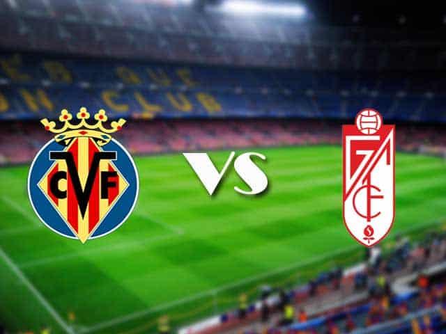 Soi kèo nhà cái Villarreal vs Granada CF, 21/01/2021 - VĐQG Tây Ban Nha