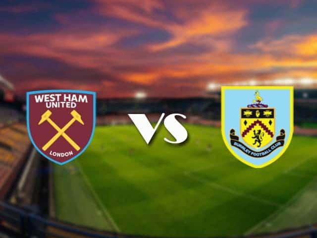 Soi kèo nhà cái West Ham vs Burnley, 16/1/2021 - Ngoại Hạng Anh