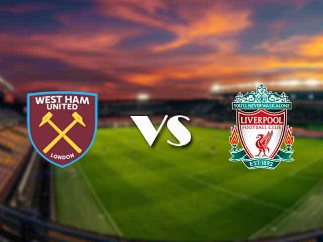 Soi kèo nhà cái West Ham vs Liverpool, 31/1/2021 - Ngoại Hạng Anh