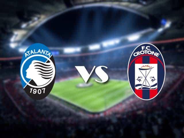Soi kèo nhà cái Atalanta vs Crotone, 4/3/2021 - VĐQG Ý [Serie A]