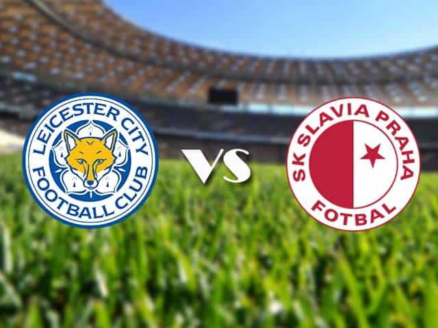 Soi kèo nhà cái Leicester vs Slavia Praha, 26/2/2021 - Cúp C2 Châu Âu