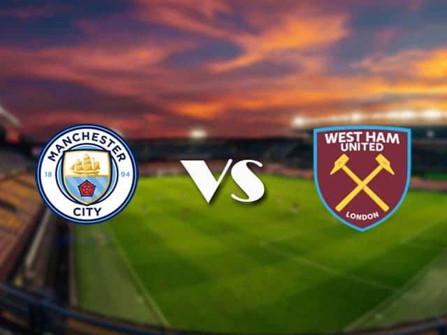 Soi kèo nhà cái Man City vs West Ham, 27/2/2021 - Ngoại Hạng Anh