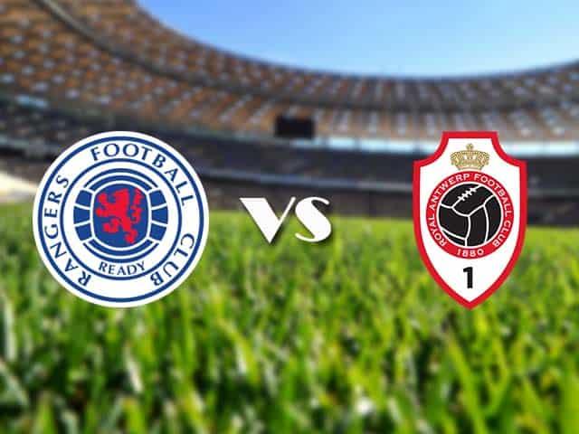 Soi kèo nhà cái Rangers vs Antwerp, 26/2/2021 - Cúp C2 Châu Âu