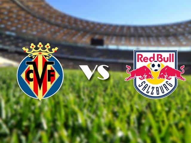 Soi kèo nhà cái Villarreal vs Salzburg, 26/2/2021 - Cúp C2 Châu Âu