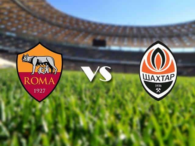 Soi kèo nhà cái AS Roma vs Shakhtar Donetsk, 12/03/2021 - Europa League