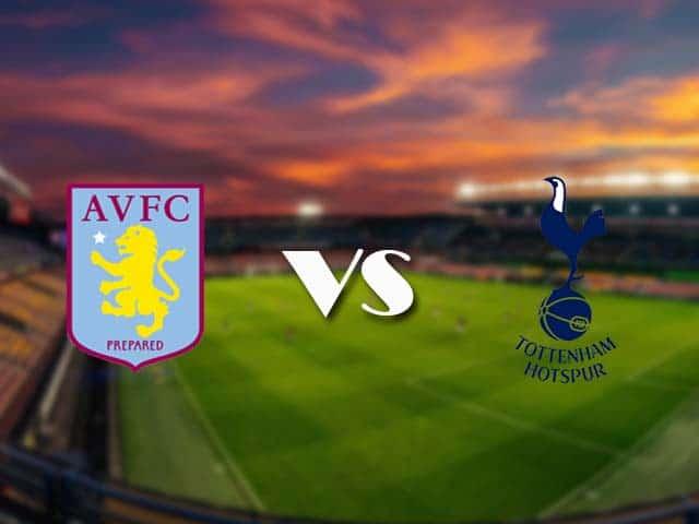 Soi kèo nhà cái Aston Villa vs Tottenham, 22/3/2021 - Ngoại Hạng Anh