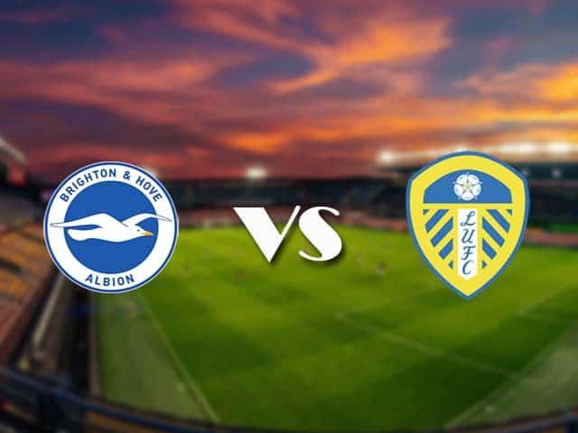 Soi kèo nhà cái Brighton vs Leeds, 1/5/2021 - Ngoại Hạng Anh