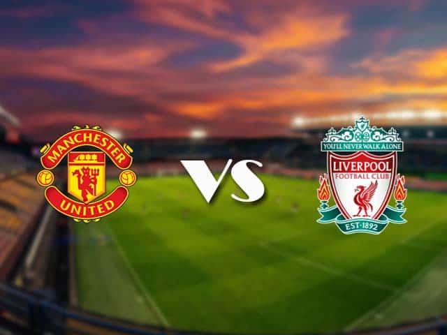 Soi kèo nhà cái Manchester Utd vs Liverpool, 2/5/2021 - Ngoại Hạng Anh