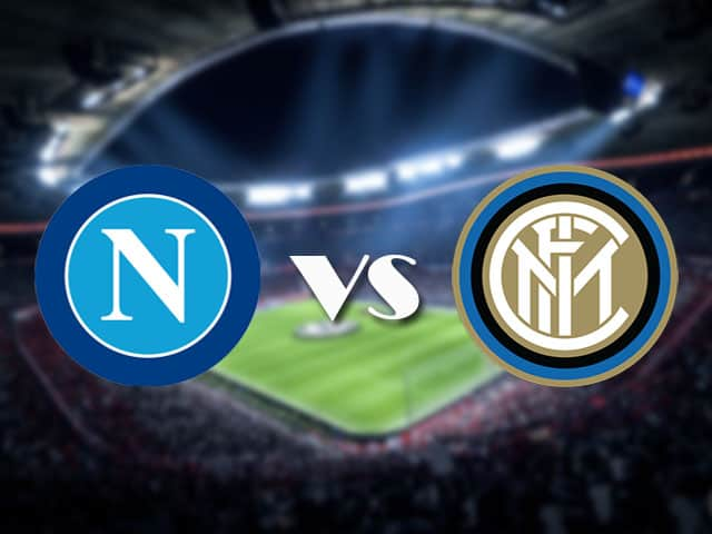 Soi kèo nhà cái Napoli vs Inter Milan, 19/4/2021 - VĐQG Ý [Serie A]