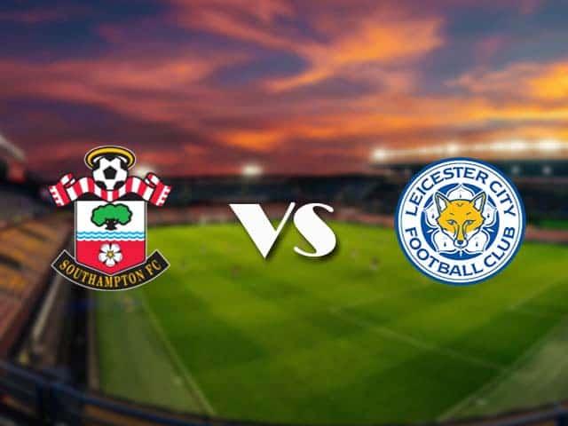 Soi kèo nhà cái Southampton vs Leicester, 1/5/2021 - Ngoại Hạng Anh