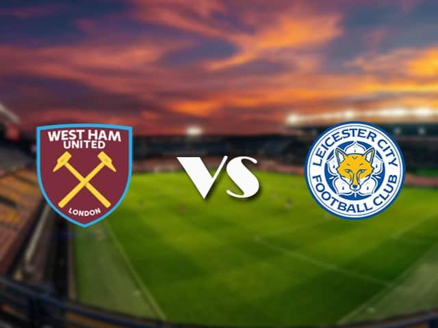 Soi kèo nhà cái West Ham vs Leicester, 11/4/2021 - Ngoại Hạng Anh