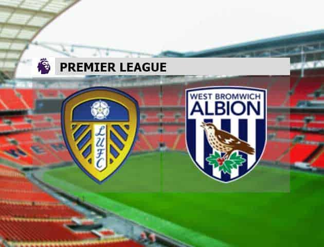 Soi kèo nhà cái Leeds vs West Brom, 23/05/2021 - VĐQG Tây Ban Nha