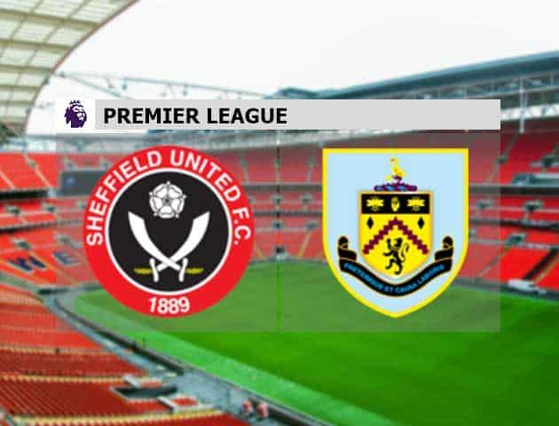Soi kèo nhà cái Sheffield Utd vs Burnley, 23/05/2021 - Ngoại Hạng Anh