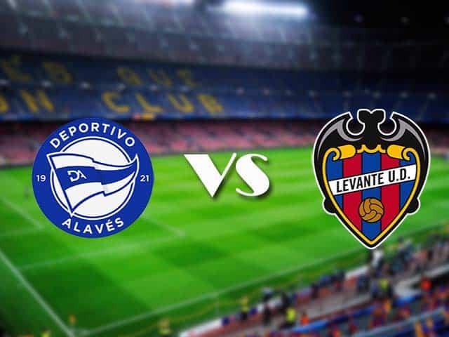 Soi kèo nhà cái Alaves vs Levante, 08/05/2021 - VĐQG Tây Ban Nha