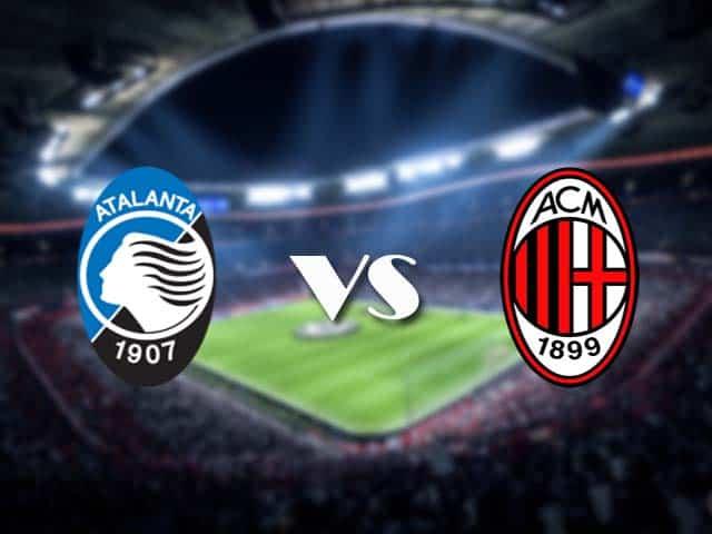 Soi kèo nhà cái Atalanta vs AC Milan, 23/05/2021 - VĐQG Ý [Serie A]