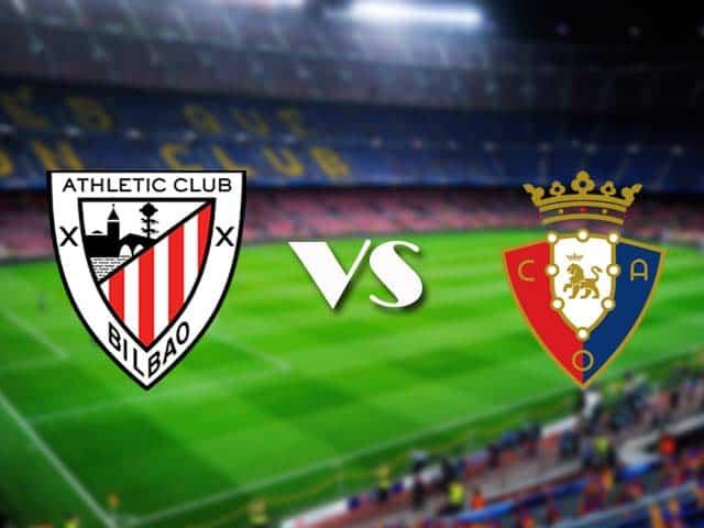Soi kèo nhà cái Ath Bilbao vs Osasuna, 09/05/2021 - VĐQG Tây Ban Nha