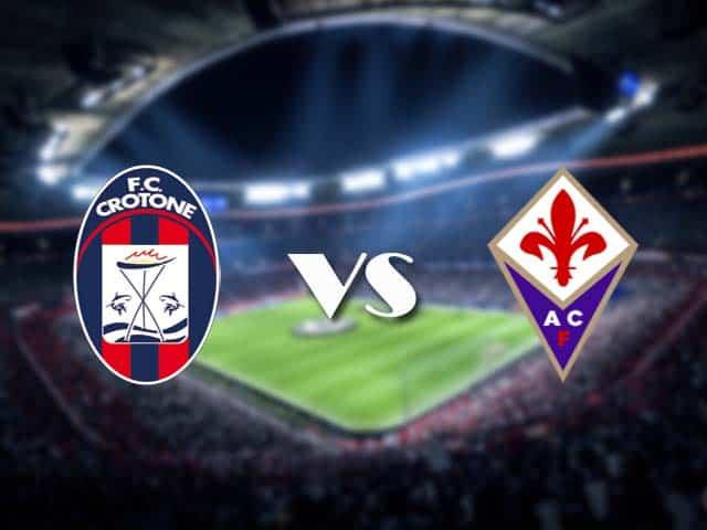 Soi kèo nhà cái Crotone vs Fiorentina, 23/05/2021 - VĐQG Ý [Serie A]