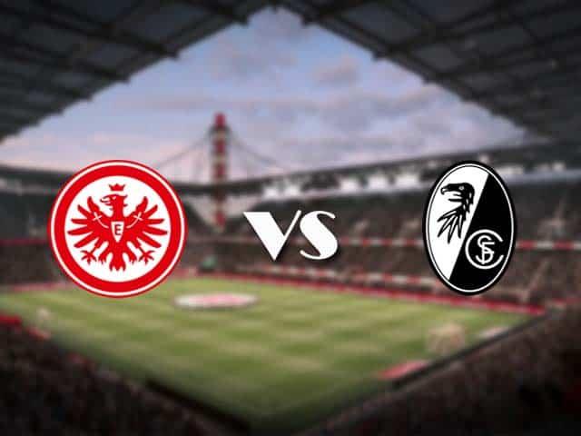 Soi kèo nhà cái Eintracht Frankfurt vs Freiburg, 22/05/2021 - VĐQG Đức [Bundesliga]