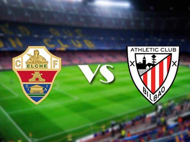 Soi kèo nhà cái Elche vs Ath Bilbao, 22/05/2021 - VĐQG Tây Ban Nha