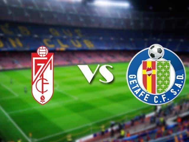 Soi kèo nhà cái Granada CF vs Getafe, 23/05/2021 - VĐQG Tây Ban Nha