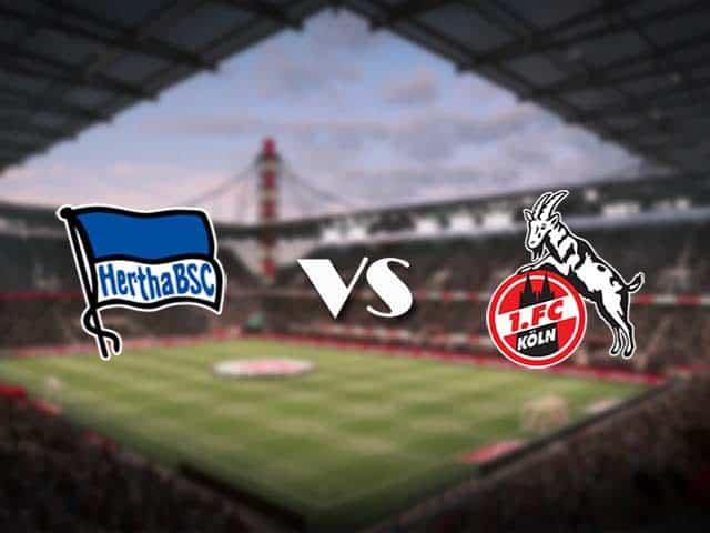 Soi kèo nhà cái Hertha Berlin vs FC Koln, 15/05/2021 - VĐQG Đức [Bundesliga]