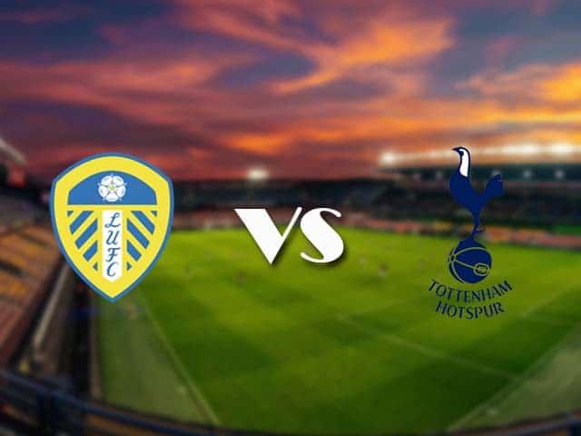 Soi kèo nhà cái Leeds vs Tottenham, 08/05/2021 - Ngoại Hạng Anh