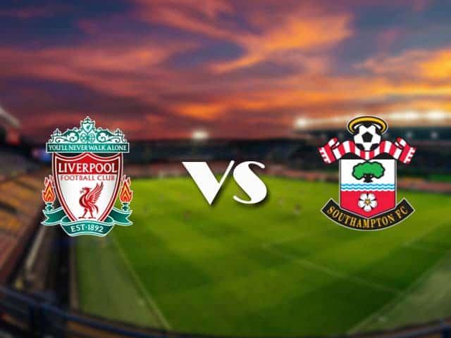 Soi kèo nhà cái Liverpool vs Southampton, 09/05/2021 - Ngoại Hạng Anh