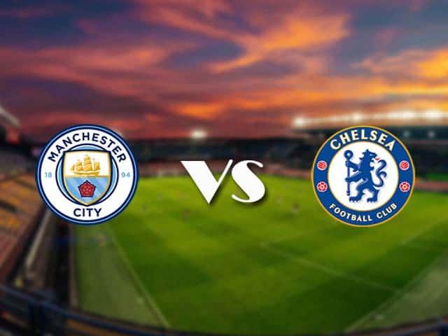 Soi kèo nhà cái Manchester City vs Chelsea, 08/05/2021 - Ngoại Hạng Anh