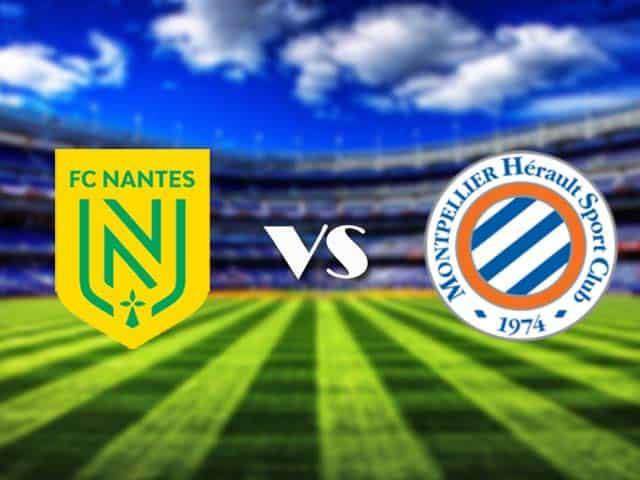 Soi kèo nhà cái Nantes vs Montpellier, 24/05/2021 - VĐQG Pháp [Ligue 1]