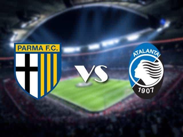 Soi kèo nhà cái Parma vs Atalanta, 09/05/2021 - VĐQG Ý [Serie A]