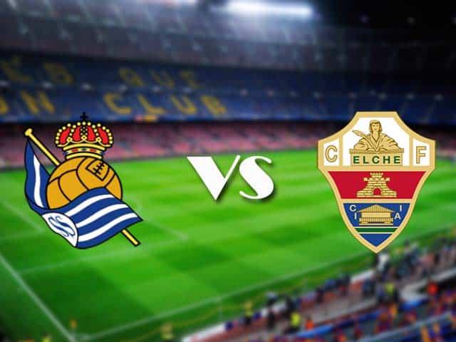 Soi kèo nhà cái Real Sociedad vs Elche, 08/05/2021 - VĐQG Tây Ban Nha