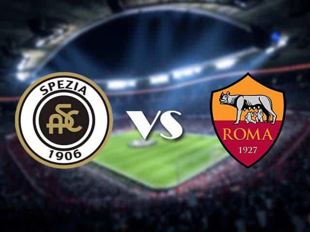 Soi kèo nhà cái Spezia vs AS Roma, 23/05/2021 - VĐQG Ý [Serie A]